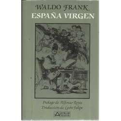 ESPAÑA VIRGEN. Escenas del drama espiritual de un gran pueblo