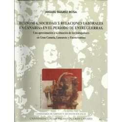 ECONOMÍA, SOCIEDAD Y RELACIONES LABORALES EN CANARIAS EN EL PERÍODO DE ENTREGUERRAS