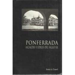 PONFERRADA, ALCALDES Y EDILES DEL SIGLO XX
