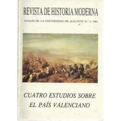 REVISTA DE HISTORIA MODERNA. ANALES DE LA UNIVERSIDAD DE ALICANTE Nº 5, 1985. CUATRO ESTUDIOS SOBRE EL PAÍS VALENCIANO