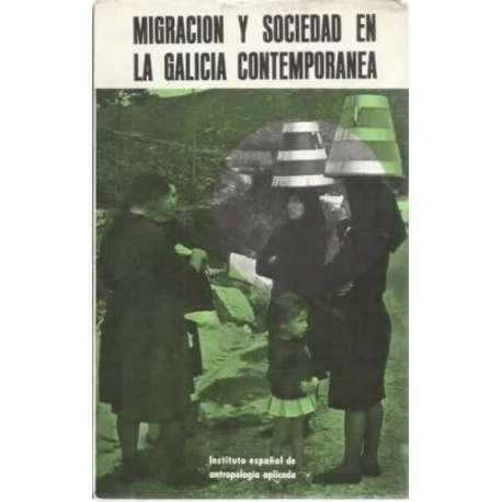 MIGRACIÓN Y SOCIEDAD EN LA GALICIA CONTEMPORÁNEA