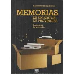 MEMORIAS DE UN EDITOR DE PROVINCIAS. Testimonio de un cambio