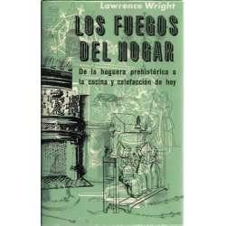 LOS FUEGOS DEL HOGAR. De la hoguera prehistórica a la cocina y la calefacción de hoy
