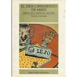 EL DESCUBRIMIENTO DE MIRÓ (MIRÓ Y SUS CRITICOS, 1818-1929)