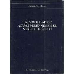 LA PROPIEDAD DE AGUAS PERENNES EN EL SURESTE IBÉRICO