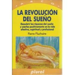 La revolución del sueño. Descubrir las riquezas del sueño y usarlas positivamente en la vida afectiva, espiritual y profesional
