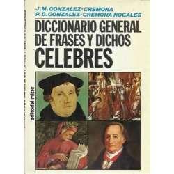 DICCIONARIO GENERAL DE FRASES Y DICHOS CÉLEBRES