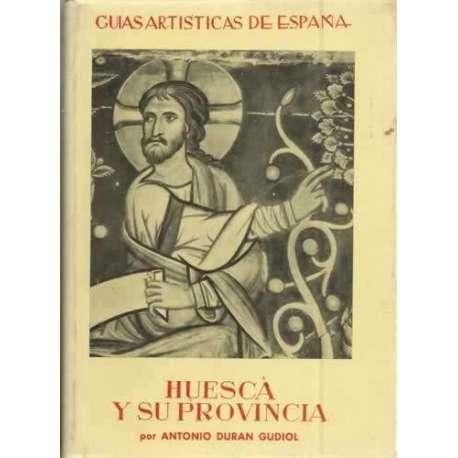 GÚIAS ARTÍSTICAS DE ESPAÑA: HUESCA Y SU PROVINCIA