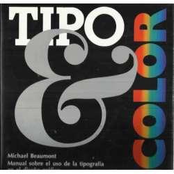 TIPO Y COLOR. Manual sobre el uso de la tipografía en el diseño gráfico