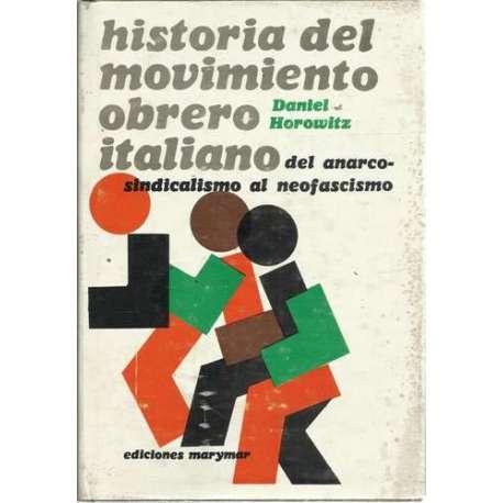 Historia del movimiento obrero italiano. Del anarcosindicalismo al neofascismo