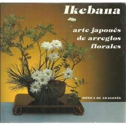 IKEBANA. Arte japonés de arreglos florales