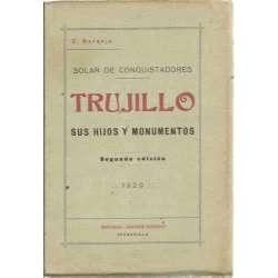 SOLAR DE CONQUISTADORES: TRUJILLO, SUS HIJOS Y MONUMENTOS