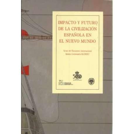 Impacto y futuro de la civilización española en el Nuevo Mundo