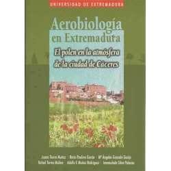 AEROBIOLOGÍA EN EXTREMADURA. El polen en la atmósfera de la ciudad de Cáceres