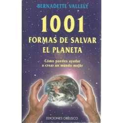 1001 FORMAS DE SALVAR EL PLANETA. Cómo puedes ayudar a crear un mundo mejor