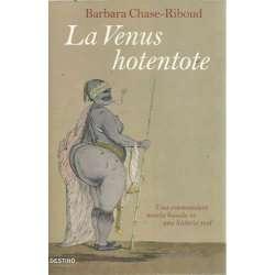 LA VENUS HOTENTOTE. Una conmovedora novela basada en una historia real