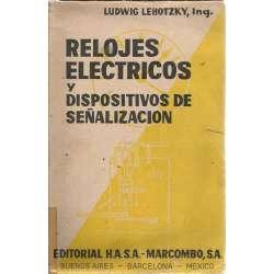 RELOJES ELÉCTRICOS Y DISPOSITIVOS DE SEÑALIZACIÓN. Obra de enseñanza y orientación para Técnicos