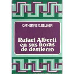 RAFAEL ALBERTI EN SUS HORAS DE DESTIERRO