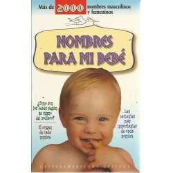 Nombres para mi bebé. Más de 2000 nombres masculinos y femeninos