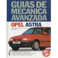 GUÍAS DE MECÁNICA AVANZADA: OPEL ASTRA. Motores de gasolina de 1,4 y 1,6 litros. Desde 1991