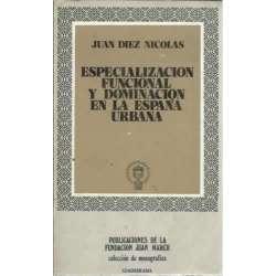 ESPECIALIZACIÓN FUNCIONAL Y DOMINACIÓN EN LA ESPAÑA URBANA