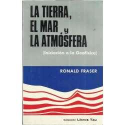 LA TIERRA, EL MAR Y LA ATMÓSFERA (Iniciación a la Geofísica)