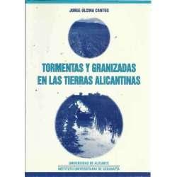 TORMENTAS Y GRANIZADAS EN LAS TIERRAS ALICANTINAS