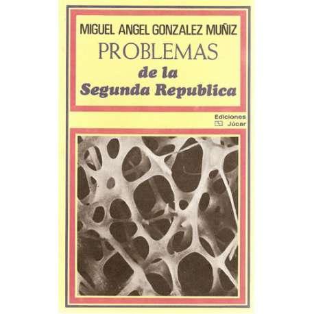 PROBLEMAS DE LA SEGUNDA REPUBLICA