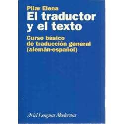 EL TRADUCTOR Y EL TEXTO. Curso básico de traducción general (alemán-español)