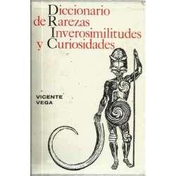 DICCIONARIO DE RAREZAS INVEROSIMILITUDES Y CURIOSIDADES