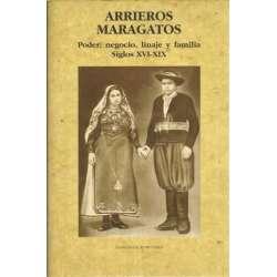 ARRIEROS MARAGATOS. Poder, negocio, linaje y familia. Siglos XVI-XIX