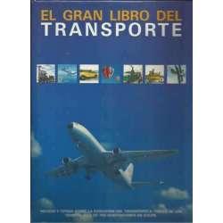 EL GRAN LIBRO DEL TRANSPORTE. Hechos y cifras sobre la evolución del transporte a traves de los tiempos