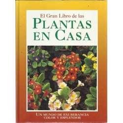 EL GRAN LIBRO DE LAS PLANTAS EN CASA. Cuidados Básicos / Un Jardín en Casa /  Vivir con Plantas / Las Plantas más Espectaculares