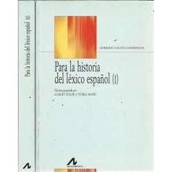 PARA LA HISTORIA DEL LÉXICO ESPAÑOL I y II. 2 tomos