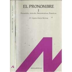EL PRONOMBRE I y II. Personales, Artículo, Demostrativos, Posesivos. Numerales, Indefinidos y Relativos 2tomos