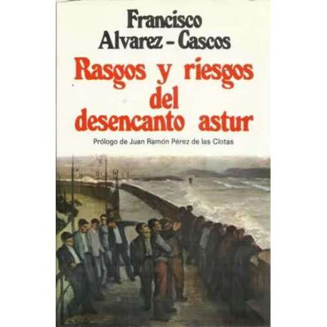 RASGOS Y RIESGOS DEL DESENCANTO ASTUR