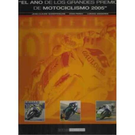 EL AÑO DE LOS GRANDES PREMIOS DE MOTOCICLISMO 2005
