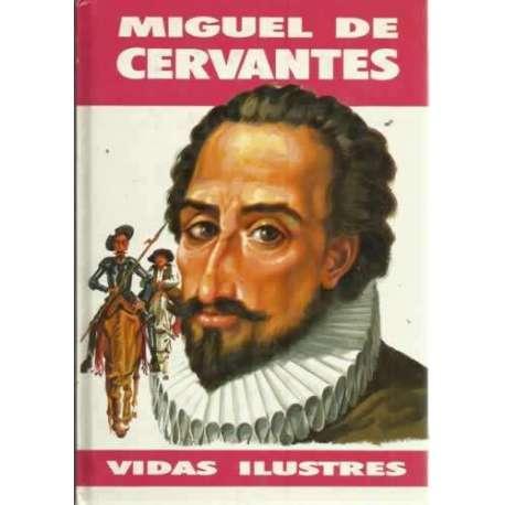 MIGUEL DE CERVANTES. Vidas Ilustres