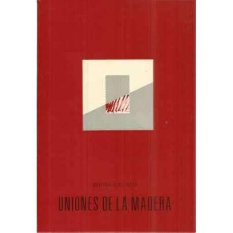 UNIONES DE LA MADERA. CARPINTERÍA con ilustraciones de los cortes y las uniones de la Escuela de Artes y Oficios de Palencia