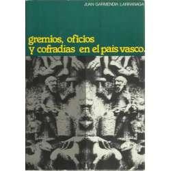 GREMIOS, OFICIOS Y COFRADÍAS EN EL PAÍS VASCO