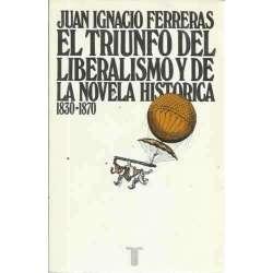 EL TRIUNFO DEL LIBERALISMO Y DE LA NOVELA HISTÓRICA (1830-1870)