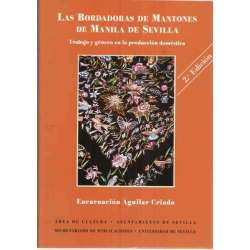 LAS BORDADORAS DE MANTONES DE MANILA DE SEVILLA. Trabajo y género en la producción doméstica