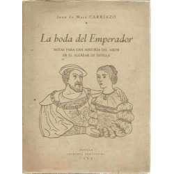 LA BODA DEL EMPERADOR. Notas para una historia del amor en el alcázar de Sevilla