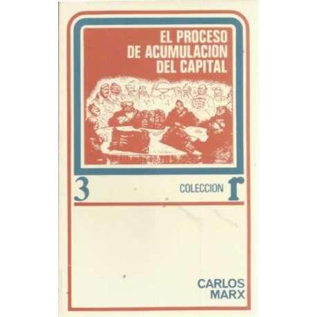 El proceso de acumulación del capital