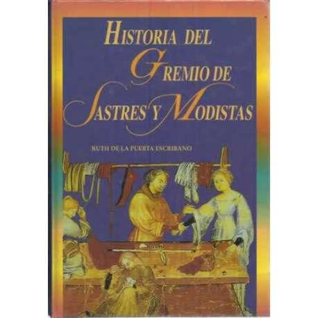 HISTORIA DEL GREMIO DE SASTRES Y MODISTAS. Del siglo XIII al siglo XX