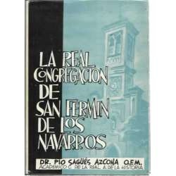 LA REAL CONGREGACIÓN DE SAN FERMÍN DE LOS NAVARROS (1683-1961) (Estudio histórico)
