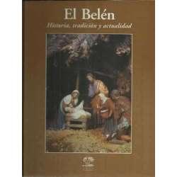 EL BELÉN. Historia, tradición y actualidad