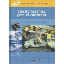 ELECTROMECÁNICA PARA EL CARROCERO. Fundamentos físicos. Materiales. Electricidad. Mecánica. Constitución de la carrocería