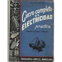 CURSO COMPLETO DE ELECTRICIDAD PRÁCTICA. Principios, experimentos y problemas