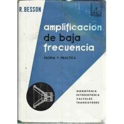 AMPLIFICACIÓN DE BAJA FRECUENCIA. Teoría y práctica. Monofonía, estereofonía, válvulas y transistores